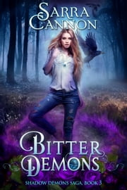 Bitter Demons - (The Shadow Demons Saga, #3) ebook by Sarra Cannon