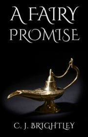 A Fairy Promise ebook by CJ Brightley