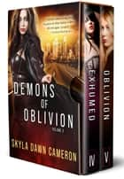 Demons of Oblivion: Volume II ebook by Skyla Dawn Cameron