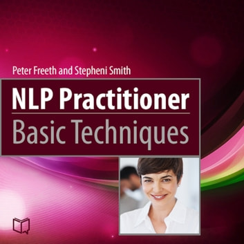 NLP Practitioner. Basic Techniques audiobook by Peter Freeth,Stepheni Smith