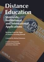 Distance Education - Statewide, Institutional, and International Applications of Distance Education ebook by Michael Simonson