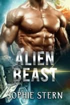 Alien Beast ebook by Sophie Stern