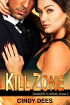 Kill Zone (Danger in Arms, Book 2) - Romantic Suspense ebook by