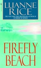 Firefly Beach ebook by Luanne Rice