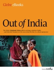 Out of India ebook by The Globe and Mail