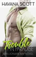 Trouble in Paradise ebook by Havana Scott