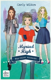 Myriad High - Was Chloe entdeckt Band 3 ebook by Carly Wilson