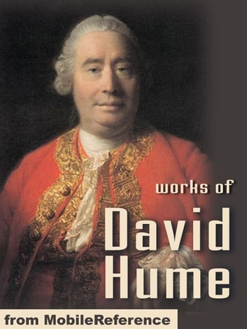 Works Of David Hume: A Treatise Of Human Nature, An Enquiry Concerning Human Understanding, An Enquiry Concerning The Principles Of Morals, The Natural History Of Religion & Dialogues Concerning Natural Religion (Mobi Collected Works) ebook by David Hume
