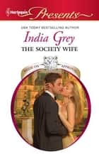 The Society Wife ebook by India Grey