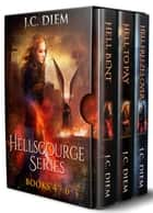 Hellscourge Series: Bundle 2: Books 4 - 6 ebook by J.C. Diem