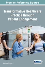 Transformative Healthcare Practice through Patient Engagement ebook by Guendalina Graffigna