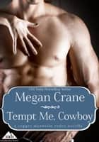 Tempt Me, Cowboy ebook by Megan Crane