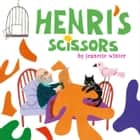 Henri's Scissors - with audio recording ebook by Jeanette Winter, Jeanette Winter