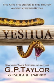 Yeshua - The King, The Demon and the Traitor ebook by G P Taylor,Paula Parker