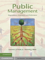 Public Management - Organizations, Governance, and Performance ebook by Laurence J. O'Toole, Jr,Kenneth J. Meier