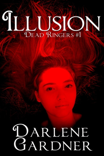 Dead Ringers 1: Illusion ebook by Darlene Gardner