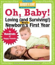 Oh Baby! - Loving (and Surviving!) Your Newborn's First Year ebook by Bob Mendelson