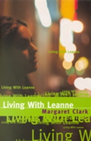 Living With Leanne ebook by Margaret Clark