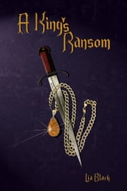 A King's Ransom ebook by Lia Black