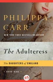 The Adulteress ebook by Philippa Carr
