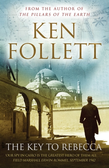 The Key to Rebecca ebook by Ken Follett