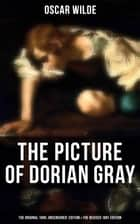 THE PICTURE OF DORIAN GRAY (The Original 1890 'Uncensored' Edition & The Revised 1891 Edition) 電子書 by Oscar Wilde
