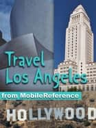 Travel Los Angeles: Illustrated City Guide And Maps. (Mobi Travel) ebook by