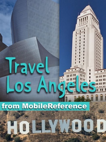 Travel Los Angeles: Illustrated City Guide And Maps. (Mobi Travel) eBook by MobileReference