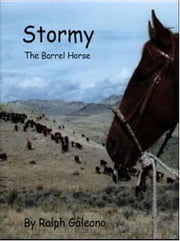 Stormy The Barrel Horse ebook by Ralph Galeano