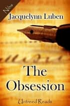 The Obsession ebook by Jacquelynn Luben