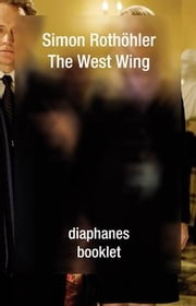 The West Wing ebook by Simon Rothöhler