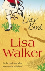 Liar Bird ebook by Lisa Walker
