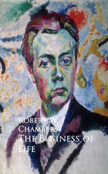 The Business of Life ebook by Robert W. Chambers