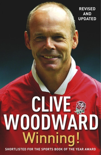Winning! - The path to Rugby World Cup glory ebook by Clive Woodward