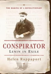 Conspirator - Lenin in Exile ebook by Helen Rappaport