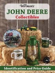 Warman's John Deere Collectibles - Identification and Price Guide ebook by Kobo.Web.Store.Products.Fields.ContributorFieldViewModel