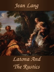 Latona And The Rustics ebook by Jean Lang