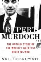 Rupert Murdoch ebook by Neil Chenoweth