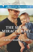 The SEAL's Miracle Baby ebook by Laura Marie Altom