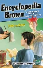Encyclopedia Brown Finds the Clues ebook by Donald J. Sobol