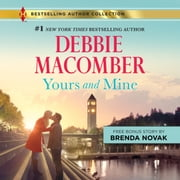 Yours and Mine audiobook by Debbie Macomber, Brenda Novak