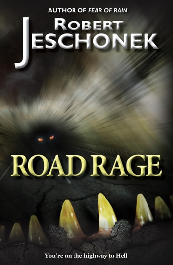 Road Rage - A Horror Story ebook by Robert Jeschonek