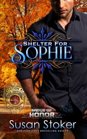 Shelter for Sophie - Firefighter/Police Romance ebook by Susan Stoker