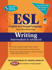 ESL Intermediate/Advanced Writing ebook by Mary Ellen Munoz Page,Steven Gras