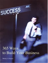 365 Ways to Build Your Business ebook by SJ Gregory