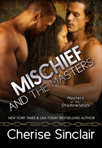 Mischief and the Masters ebook by Cherise Sinclair