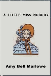 A Little Miss Nobody ebook by Amy Bell Marlowe