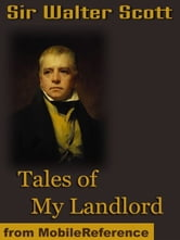 Tales Of My Landlord: The Black Dwarf And Old Mortality, The Heart Of Midlothian & More (Mobi Classics) ebook by Sir Walter Scott