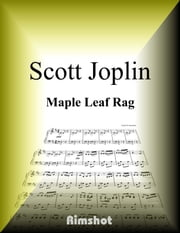 Joplin - Maple Leaf Rag for Piano Solo ebook by Scott Joplin,Rimshot Inc.