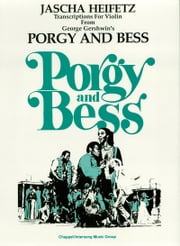 Selections from Porgy and Bess (Songbook) - Violin and Piano ebook by George Gershwin, Jascha Heifitz